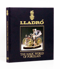LLADRÓ. The magic world of Porcelain. Por varios autores.  -