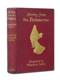 Stories from the Pentamerone. Selected and edited by E. F. Strange. Ilustrated by Warwick Goble.  - BASILE (Giambattista).