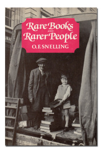 Rare books and rarer people. Some personal reminiscences of 'The trade'.  - SNELLING (O. F.).