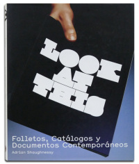 Look at this. Folletos, Catálogos y Documentos Contemporáneos.  - SHAUGHNESSY (Adrian).