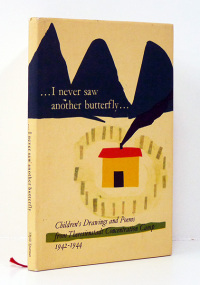 ...I NEVER SAW ANOTHER BUTTERFLY. Children's drawings and poems from Theresienstadt concentration camp. 1942- 1944.  -