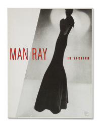 MAN RAY. In fashion. [Catálogo de la exposición]. Introduction by Willis Hartshorn and Merry Foresta.  - MAN RAY.