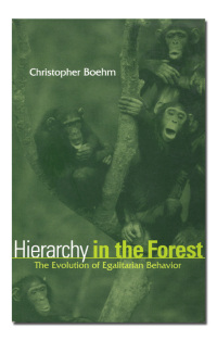 Hierarchy in the forest. The evolution of egalitarian behavior.  - BOEHM (Christopher).