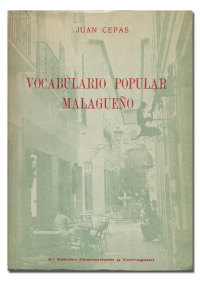 Vocabulario popular malagueño.  - CEPAS (Juan).