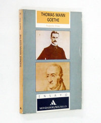 Thomas Mann. Goethe.  - TR�AS (Eugenio).