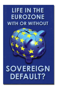 Life in the Eurozone with or without sovereign default?.  - ALLEN (Franklin), CARLETTI (Elena) y CORSETTI (Giancarlo), eds.