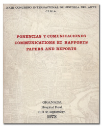 Ponencias y comunicaciones. Communications et rapports. Papers and reports. XXIII Congreso Internacional de Historia del Arte (C.I.H.A.) Granada, Hospital Real, 3 - 8 de septiembre, 1973.  -
