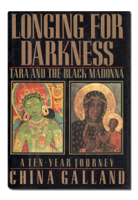 Longing for Darkness. Tara and the Black Madonna. A ten-year journey.  - GALLAND (China).
