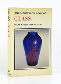 The Observer's Book of Glass [Cristal].  - PAYTON (Mary and Geoffrey).