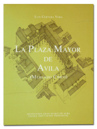 La Plaza Mayor de Ávila. (Mercado Chico).  - CERVERA VERA (Luis).