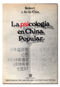 La psicología en China Popular.  - CHIN (Robert y Ai-Li).